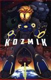 Kozmik, Scott Kinney, 1927424518