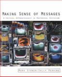 Making Sense of Messages : A Critical Apprenticeship in Rhetorical Criticism, Stoner, Mark R. and Perkins, Sally J., 0205564518