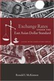 Exchange Rates under the East Asian Dollar Standard : Living with Conflicted Virtue, McKinnon, Ronald I., 0262134519