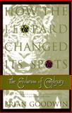 How the Leopard Changed Its Spots, Brian Goodwin, 0684804514