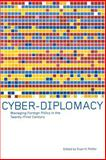 Cyber-Diplomacy : Managing Foreign Policy in the Twenty-First Century, Evan H. Potter, 0773524517