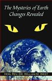 The Mysteries of Earth Changes Revealed, William M. West, 1440164517