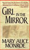 Girl in the Mirror, Mary Alice Monroe, 1551664518