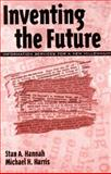 Inventing the Future, Stan A. Hannah and Michael H. Harris, 1567504515