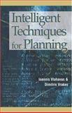 Intelligent Techniques for Planning, Vlahavas, Ioannis and Vrakas, Dimitris, 1591404517