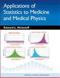 Applications of Statistics to Medicine and Medical Physics, Nickoloff, Edward L., 193052451X