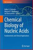Chemical Biology of Nucleic Acids : Fundamentals and Clinical Applications, , 3642544517