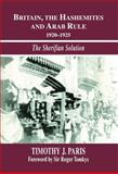 Britain, the Hashemites and Arab Rule, 1920-1925, Timothy J. Paris, 0714654515