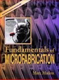 Fundamentals of Microfabrication, Madou, Marc J., 0849394511