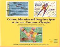 Culture, Education and Drug-Free Sport at the 2010 Vancouver Olympics 9780981654515