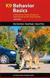 K9 Behavior Basics, Resi Gerritsen and Ruud Haak, 1550594516