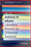 Jealousy in Infants : Laboratory Research on Differential Treatment, Hart, Sybil L., 3319104519
