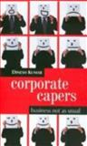 Corporate Capers : Business NOT As Usual, Kumar, Dinesh, 0761934510