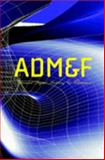 ADM&F : Advanced Digital Modeling and Fabrication, , 0977094510