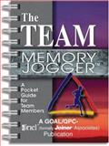 The Team Memory Jogger : A Pocket Guide for Team Members, Goal/qpc, 1879364514