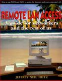 Remote LAN Access : A Guide for Networkers and the Rest of Us, Fritz, Jeffrey N. and Manning Publications Staff, 0134944518