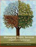 Managing Public Services - Implementing Changes : A Thoughtful Approach to the Practice of Management, Doherty, Tony L. and Horne, Terry, 0415414512