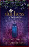 The Duchess of Northumberland's Little Book of Poisons, Potions and Aphrodisiacs, The Duchess of Northumberland, 0752494511