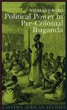Political Power in Pre-Colonial Buganda 9780852554517