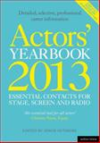 Actors' Yearbook 2013 - Essential Contacts for Stage, Screen and Radio, Hilary Lissenden and Simon Dunmore, 1408174510