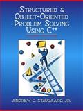 Structured and Object-Oriented Problem Solving Using C++, Staugaard, Andrew C., 0130284513