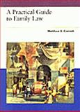 Practical Guide to Family Law, Cornick, Matthew S., 0314044515