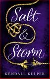 Salt and Storm, Kendall Kulper, 0316404519