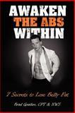 Awaken the Abs Within, Brad Gouthro, 146801451X