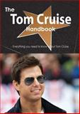 The Tom Cruise Handbook - Everything You Need to Know about Tom Cruise, Emily Smith, 1488504512