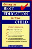 Getting the Best Education for Your Child, James Keogh, 156565451X