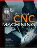 Applied CNC Machining, Mitchell, Joshua, 0071494510