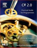 C# 2. 0 : Practical Guide for Programmers, de Champlain, Michel and Patrick, Brian G., 0121674517