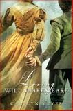 Loving Will Shakespeare, Carolyn Meyer, 0152054510