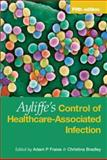 Ayliffe's Control of Healthcare-Associated Infection, Fraise, Adam P. and Bradley, Christina, 0340914513