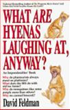 What are Hyenas Laughing at, Anyway?, David Feldman, 0425154513