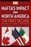 NAFTA's Impact on North America : The First Decade, , 089206451X