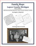 Family Maps of Lapeer County, Michigan, Deluxe Edition : With Homesteads, Roads, Waterways, Towns, Cemeteries, Railroads, and More, Boyd, Gregory A., 1420314513