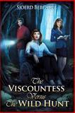 The Viscountess Versus the Wild Hunt, Sjoerd Bergstra, 1500294519