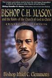 Bishop C. H. Mason and the Roots of the Church of God in Christ, Ithiel Clemmons, 1562294512