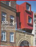 100 Great Extensions and Renovations, Philip Jodidio, 1920744517