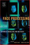 Face Processing : Advanced Modeling and Methods, , 0120884526