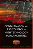 Contamination and ESD Control in High-Technology Manufacturing, Welker, Roger W. and Nagarajan, R., 0471414522