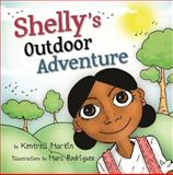 Shelly's Outdoor Adventure, Kentrell Martin, 0985184523