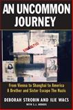 An Uncommon Journey, Deborah Strobin and Ilie Wacs, 1569804524
