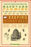 Backyard Farming: Keeping Honey Bees, Kim Pezza, 1578264529