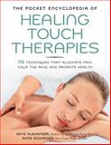 The Pocket Encyclopedia of Healing Touch Therapies, Skye Alexander and Anne Schneider, 1592334520