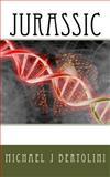 Jurassic, Michael Bertolini, 149912452X