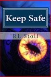 Keep Safe, R. L. Stoll, 1499504527