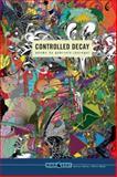 Controlled Decay, Gabriela Jauregui, 1933354526