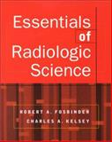 Essentials of Radiologic Science, Fosbinder, Robert and Kelsey, Charles A., 0071364528